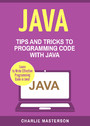 Java - Tips and Tricks to Programming Code with Java