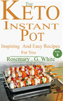 The Keto Instant Pot - Inspiring And Easy Recipes For You