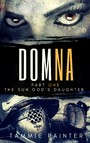 Domna, Part One - The Sun God's Daughter