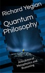 Quantum Philosophy - Anecdotes of Metaphysics and Reasoning