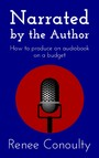 Narrated by the Author - How to Produce an Audiobook on a Budget