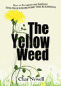 The Yellow Weed - How to Recognize and Embrace the Process Before the Blessings