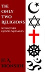 The Only Two Religions and Other Gospel Papers