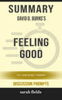 Summary: David D. Burns's Feeling Good - The New Mood Therapy