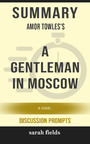 Summary: Amor Towles's A Gentleman in Moscow - A Novel