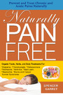 Prevent and Treat Chronic and Acute Pains: NaturallyNaturally Pain Free - Naturally PAIN FREE
