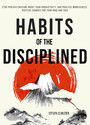 Habits of the Disciplined - Stop Procrastination, Boost Your Productivity, and Practice Mindfulness: Positive Changes for Your Mind and Soul