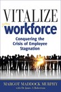 Vitalize Your Workforce - Conquering the Crisis of Employee Stagnation