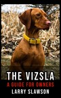 The Vizsla - A Guide for Owners