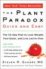 Plant Paradox Quick and Easy - The 30-Day Plan to Lose Weight, Feel Great, and Live Lectin-Free