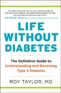 Life Without Diabetes - The Definitive Guide to Understanding and Reversing Type 2 Diabetes