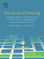 The End of Driving - Transportation Systems and Public Policy Planning for Autonomous Vehicles