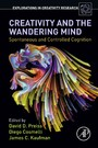 Creativity and the Wandering Mind - Spontaneous and Controlled Cognition