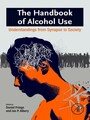 The Handbook of Alcohol Use - Understandings from Synapse to Society