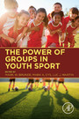 The Power of Groups in Youth Sport - Power of Groups in Youth Sport