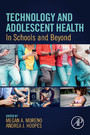Technology and Adolescent Health - In Schools and Beyond