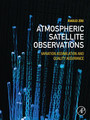 Atmospheric Satellite Observations - Variation Assimilation and Quality Assurance