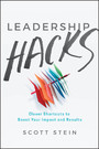 Leadership Hacks - Clever Shortcuts to Boost Your Impact and Results