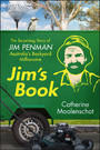 Jim's Book - The Surprising Story of Jim Penman - Australia's Backyard Millionaire