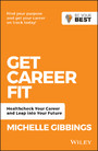 Get Career Fit - Healthcheck Your Career and Leap Into Your Future