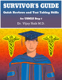 SURVIVOR'S GUIDE Quick Reviews and Test Taking Skills for USMLE STEP 1