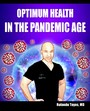 Optimum Health in the Pandemic Age