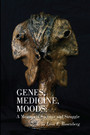 Genes, Medicine, Moods - A Memoir of Success and Struggle
