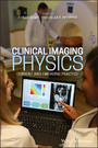Clinical Medical Imaging Physics - Current and Emerging Practice