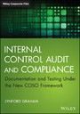 Internal Control Audit and Compliance - Documentation and Testing Under the New COSO Framework