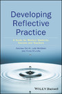 Developing Reflective Practice - A Guide for Medical Students, Doctors and Teachers