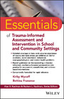 Essentials of Trauma-Informed Assessment and Intervention in School and Community Settings