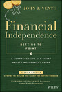 Financial Independence (Getting to Point X) - A Comprehensive Tax-Smart Wealth Management Guide