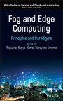 Fog and Edge Computing - Principles and Paradigms