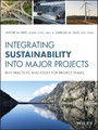 Integrating Sustainability Into Major Projects - Best Practices and Tools for Project Teams