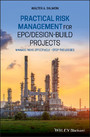 Practical Risk Management for EPC / Design-Build Projects - Manage Risks Effectively - Stop the Losses
