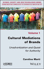 Cultural Mediations of Brands - Unadvertization and Quest for Authority