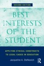 Best Interests of the Student - Applying Ethical Constructs to Legal Cases in Education