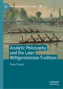 Analytic Philosophy and the Later Wittgensteinian Tradition