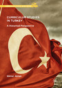 Curriculum Studies in Turkey - A Historical Perspective