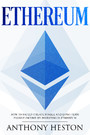 Ethereum - How to Safely Create Stable and Long-Term Passive Income by Investing in Ethereum