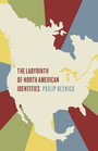The Labyrinth of North American Identities - Labyrinth of North American Identities