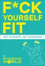 F*ck Yourself Fit - Get in shape, get shagging