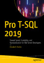 Pro T-SQL 2019 - Toward Speed, Scalability, and Standardization for SQL Server Developers