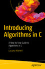 Introducing Algorithms in C - A Step by Step Guide to Algorithms in C