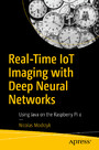 Real-Time IoT Imaging with Deep Neural Networks - Using Java on the Raspberry Pi 4