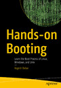 Hands-on Booting - Learn the Boot Process of Linux, Windows, and Unix