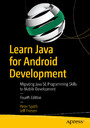 Learn Java for Android Development - Migrating Java SE Programming Skills to Mobile Development