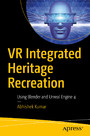 VR Integrated Heritage Recreation - Using Blender and Unreal Engine 4