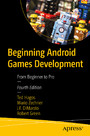 Beginning Android Games Development - From Beginner to Pro