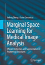 Marginal Space Learning for Medical Image Analysis - Efficient Detection and Segmentation of Anatomical Structures